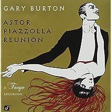 Astor Piazzolla Reunion - Tango Excursion
