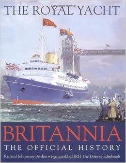 ROYAL YACHT BRITANNIA: The Official History: Richard Johnstone-Bryden: 9780851779379: Amazon.com: Books