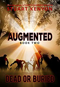 Dead or Buried – Augmented book 2: A Post-Apocalyptic Zombie Series by [KENYON, STUART]