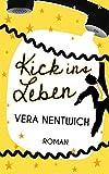 Kick ins Leben (Rausgekickt 1) (German Edition)