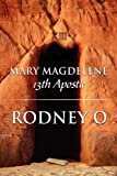 Mary Magdelene, Rodney O, 144898243X