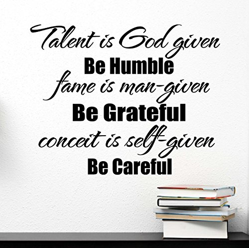 Talent Is God Given Be Humble Fame Is Man Given Be Grateful Conceit