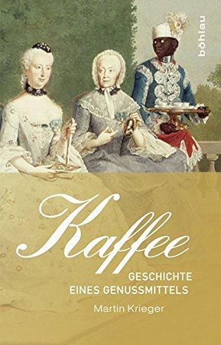 Kaffee: Geschichte eines Genussmittels