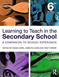 Learning to Teach in the Secondary School : A Companion to School Experience, , 0415518350