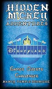 Hidden Mickey Adventures in Disneyland (Hidden Mickey Quests Book 1)