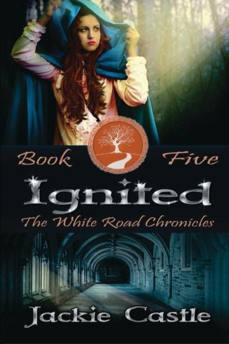 Ignited: The White Road Chronicles Book Five (Volume 5) pdf epub