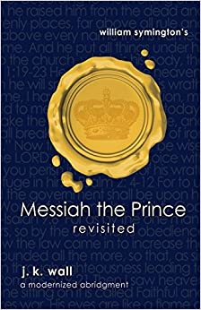 Messiah the Prince Revisited by J.K. Wall (2014-08-02)