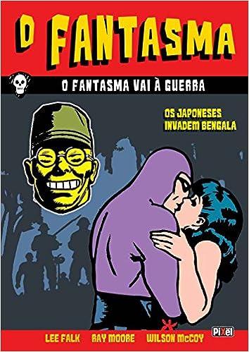 O Fantasma. O Fantasma Vai a Guerra. Vol.2: Ray Moore (Autor), Wilson Mccoy (Autor) Lee Falk (Autor): 9788577488476: Amazon.com: Books