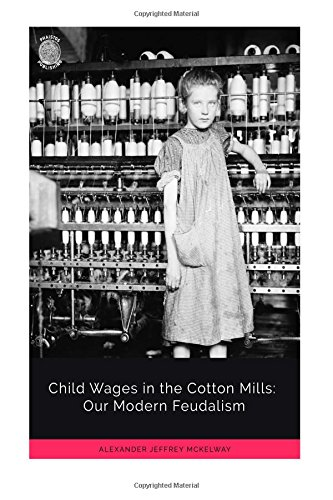 Child Wages in the Cotton Mills: Our Modern Feudalism pdf epub