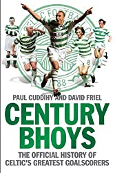 The Century Bhoys: The Official History of Celtic's Greatest Goalscorers