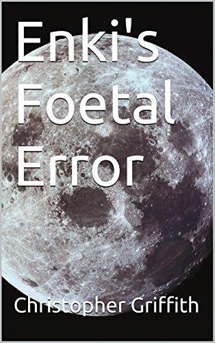 Book: Enki's Foetal Error by Christopher Griffith