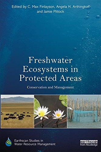 Freshwater Ecosystems in Protected Areas: Conservation and Management (Earthscan Studies in Water Resource Management) ()