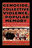 img - for Genocide, Collective Violence, and Popular Memory: The Politics of Remembrance in the Twentieth Century (The World Beat Series) book / textbook / text book