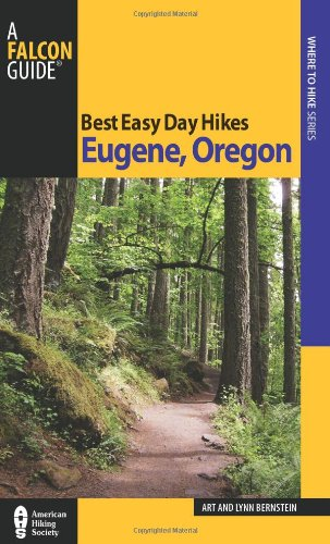 Best Easy Day Hikes Eugene, Oregon (Best Easy Day Hikes Series) pdf
