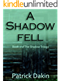 A SHADOW FELL (The Shadow Trilogy Book 2)