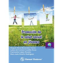 Promoción de la salud sexual en jóvenes (Spanish Edition)
