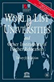 World List of Universities, 25th Edition: And Other Institutions of Higher Education (WORLD LIST OF UNIVERSITIES/LISTE MONDIALE DES UNIVERSITES)