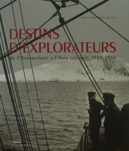 Destins d'explorateurs : De l'Antarctique à l'Asie centrale, 1908-1950