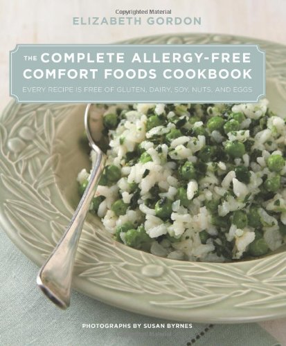 (The Complete Allergy-Free Comfort Foods Cookbook: Every Recipe is Free of Gluten, Dairy, Soy, Nuts, and Eggs )