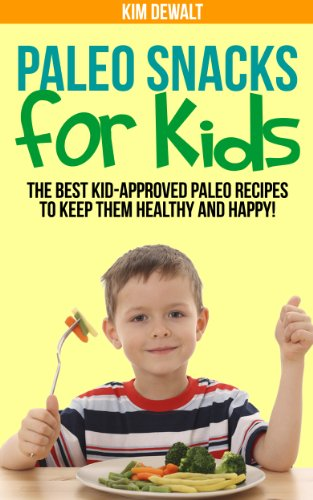 - Paleo Snacks for Kids: The Best Kid-Approved Paleo Recipes to Keep them Healthy and Happy!