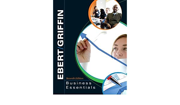 Business essentials 7th edition 7th seventh edition by ebert business essentials 7th edition 7th seventh edition by ebert ronald j griffin ricky w 2008 amazon books fandeluxe Choice Image