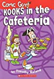 Kooks in the Cafeteria, Timothy Roland, 0545003997