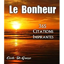 Le Bonheur - 365 Citations Inspirantes (French Edition)