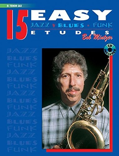 15 Easy Jazz, Blues & Funk Etudes: B-flat Tenor Sax, Book & CD (Instrumental Series)