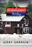 Frozen Flamingo Blues, Jerry Sarasin, 1483658198