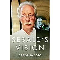 Sebald's Vision: Literature Now