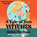 A Tale of Two Witches: Magic and Mayhem, Book 5 Audiobook by Robyn Peterman Narrated by Stephanie Riggio