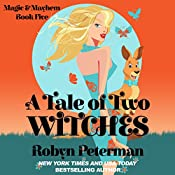 A Tale of Two Witches: Magic and Mayhem, Book 5 | Robyn Peterman