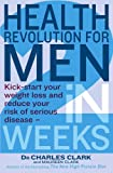 Health Revolution for Men, Charles Clark and Maureen Clark, 0749953497