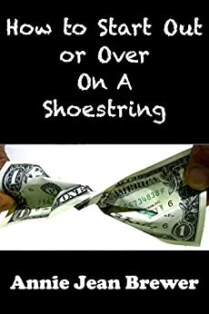 How to Start Out or Over on a Shoestring by [Brewer, Annie Jean]