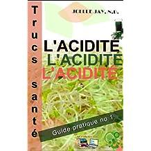 Trucs Santé L'Acidité: Guide pratique No 1 (French Edition)