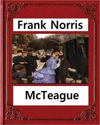 McTeague: A Story of San Francisco(1899),byFrank Norris