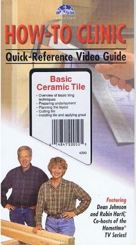 Basic Ceramic Tile (Hometime How-to clinic, quick reference video guide)