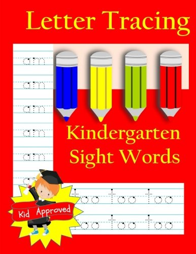 Letter Tracing: Kindergarten Sight Words: Letter Books for Kindergarten: Kindergarten Sight Words Workbook and Letter Tracing Book for Kindergarten (Activity Books and Workbooks)