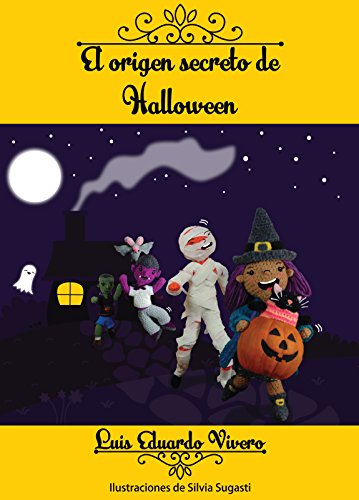 El origen secreto de Halloween (Spanish Edition)