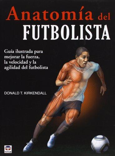 Descargar Libro AnatomÍa Del Futbolista ) Donald T. Kirkendall