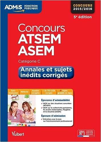 Livre gratuits Concours ATSEM et ASEM - Annales et sujets inédits corrigés - Catégorie C - Concours 2015-2016 pdf, epub ebook