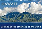 Hawaii - Islands at the Other End of the World 2018: Cruise to Hawaiian Islands (Calvendo Nature)