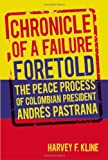 img - for Chronicle of a Failure Foretold: The Peace Process of Columbian President Andres Pastrana book / textbook / text book