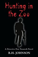 Hunting in the Zoo: A Detective Pete Nazareth Novel (Detective Pete Nazareth Series Book 3) Kindle Edition