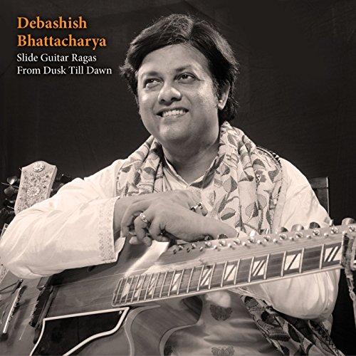 Slide Hindustani - Slide-Guitar Ragas From Dusk Till Dawn