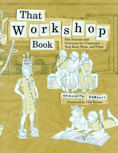 That Workshop Book: New Systems and Structures for Classrooms That Read, Write, and Think