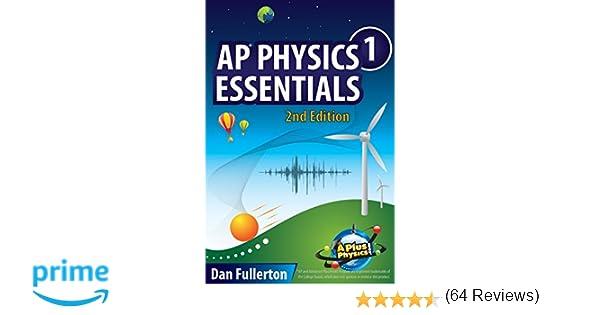 AP Physics 1 Essentials: An APlusPhysics Guide: Dan Fullerton ...