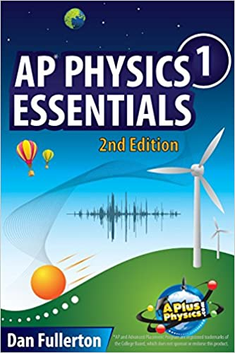 AP Physics 1 Essentials: An APlusPhysics Guide: Dan Fullerton