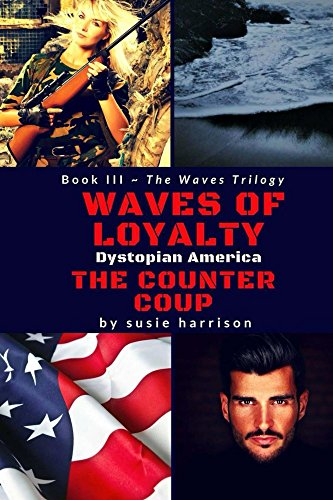 Waves of Loyalty: The Counter Coup (The Waves Trilogy Book 3) by [Harrison, Susie]