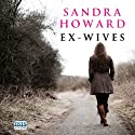Ex-Wives Audiobook by Sandra Howard Narrated by Jilly Bond